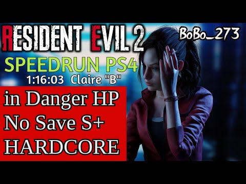"Resident Evil 2 (2019) || Speedrun in Danger HP No Save S+ HARDCORE || Claire ""B"" 