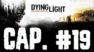 Dying Light | Let's Play en Español | Capitulo 19