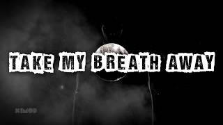 Alesso - Take My Breath Away   Lyric Video