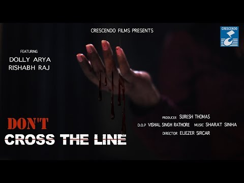 DON'T CROSS THE LINE II SHORT FILM II DOLLY ARYA II RISHABH RAJ II CRESCENDO FILMS