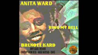 ANITA WARD   RING MY BELL   BRUNO LE KARD Remix 2000 y