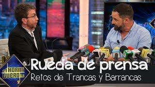 Santiago Abascal se enfrenta a la rueda de prensa ibérica de Trancas y Barrancas - El Hormiguero 3.0