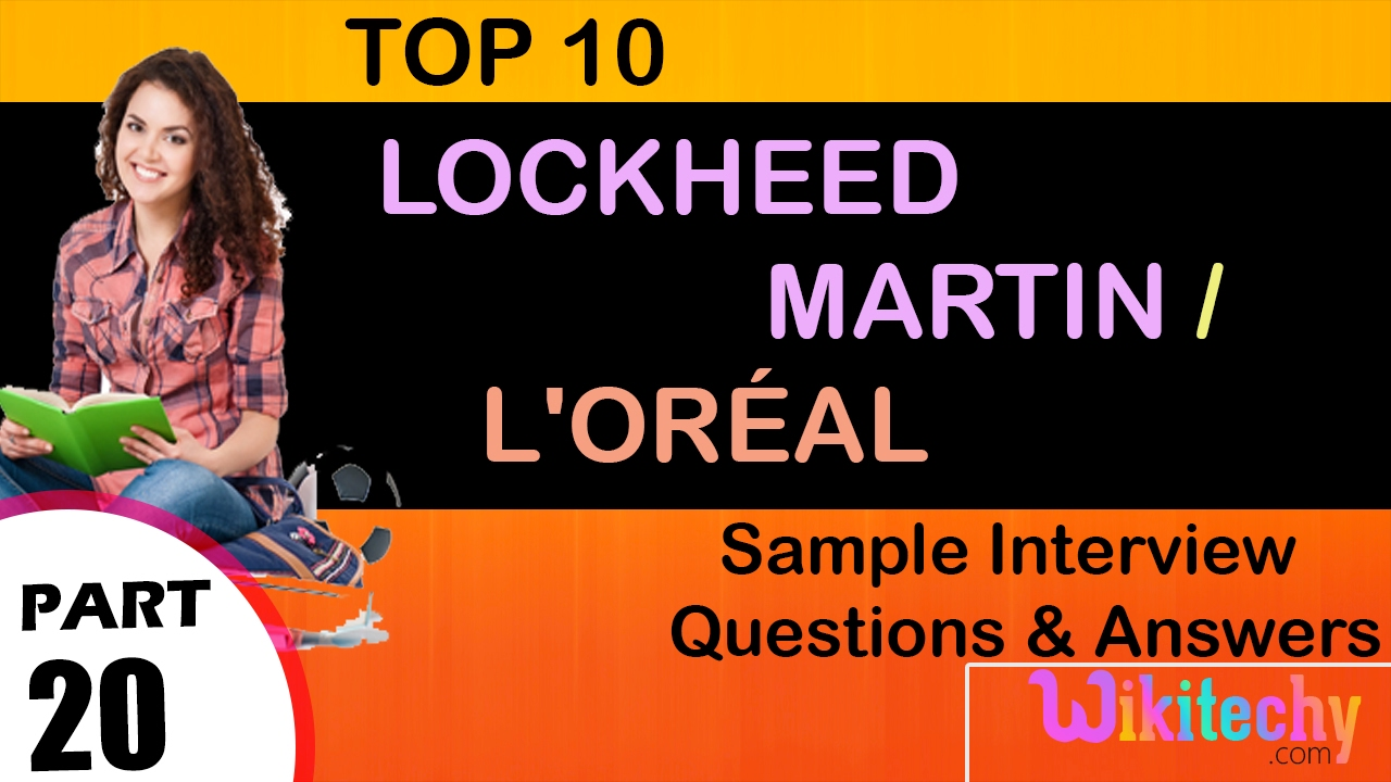 lockheed martin l oréal top most interview questions and answers lockheed martin l oréal top most interview questions and answers for freshers experienced