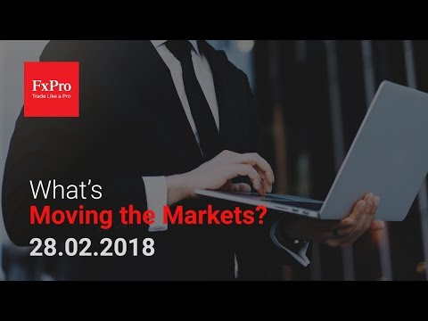 What's Moving the Markets with Phillip Konchar - 28.02.2018