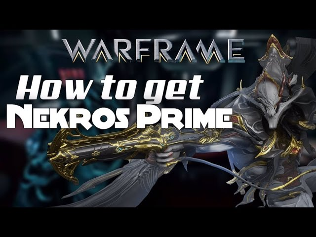 ▷ Warframe: How to get Nekros Prime Easy and free