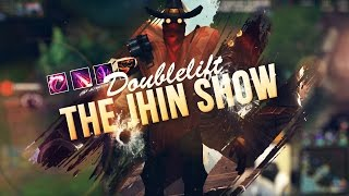 Doublelift: The Jhin Show