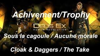 Deus Ex : Human Revolution - Achievements | Trophy - Sous la cagoule / Aucune morale