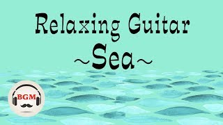 Relaxing Guitar Music - Chill Out Music For Work & Study - Background Music