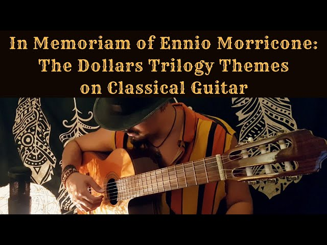 50. The Dollars Trilogy on Classical Guitar by Luciano Renan | A Tribute to Ennio Morricone (RIP)