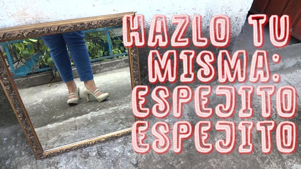 Hazlo tu mism@ DIY 19 : Espejo de madera + Como restaurar un cuadro ...