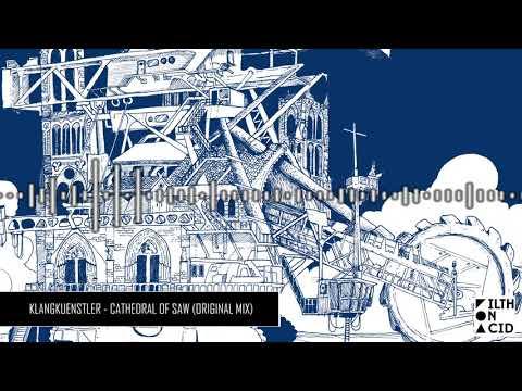 KlangKuenstler - Cathedral of Saw (Original Mix)