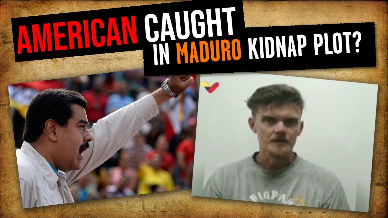 PRESIDENT MADURO KIDNAPPING PLOT? American Confesses on Venezuela News to Coup Attempt