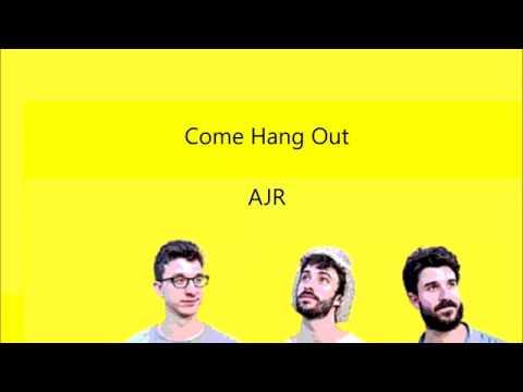 Download Come Hang Out AJR Lyrics MP3 - Matikiri