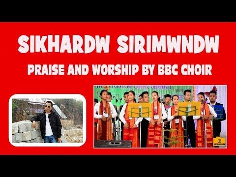 SIKHARDW SIRIMWNDW BOROHARI Praise and worship by BBC Choir