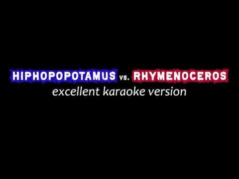 Hiphopopotamus vs. Rhymenoceros – Excellent KARAOKE Version