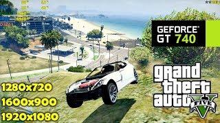 GT 740 | GTA 5 / V - 1080p, 900p & 720p FPS test!