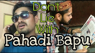 Don't Lie With Pahadi Bapu - Pahadi Vines , 2017 || Ritesh Lehhan