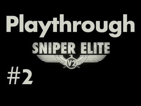 Sniper Elite V2 | Playthrough Part 2 | Schöneberg Convoy