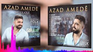 Azad Amede - Ey Welat / Eman Eman / Potpori - Kürtçe Gowend Halay Potpori (Audıo)
