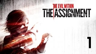 Прохождение The Evil Within: The Assignment — Часть 1: Присяга