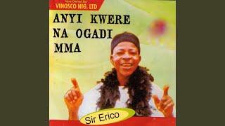 Anyi Kwere Na Ogadi Mma