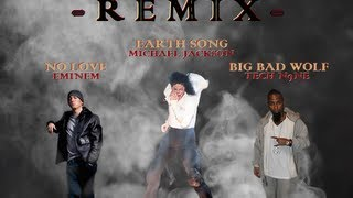Tech N9ne, Eminem & Michael Jackson (Big Bad Wolf, No Love, Earth Song) [REMIX]