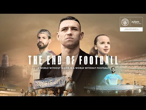 Manchester City and Xylem present: The End Of Football