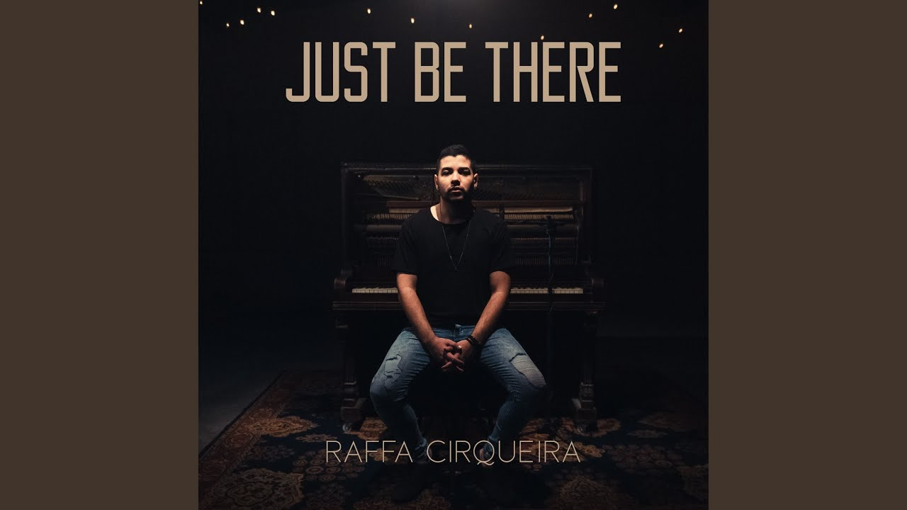 Just Be There - YouTube
