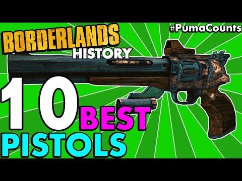Top 10 Best Pistols in Borderlands History! (Borderlands 2, 1 and The Pre-Sequel!) #PumaCounts