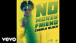 Charly Black - No Money Friend