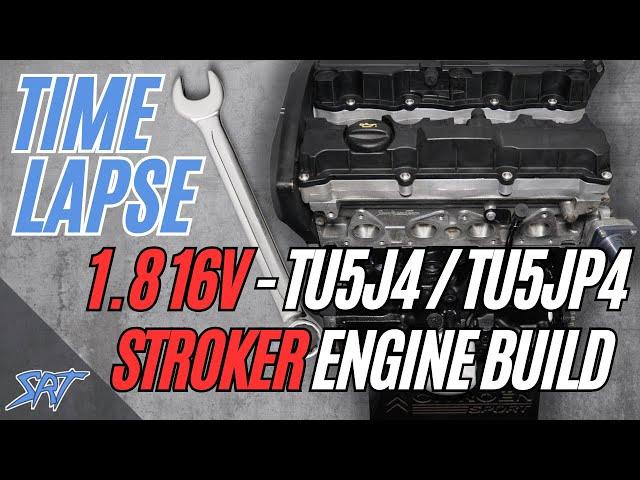 SRT - Zeitraffer Rennmotor-Aufbau TU5J4 / TU5JP4 Stroker Kit 1,8 16v Citroen / Peugeot - 4K