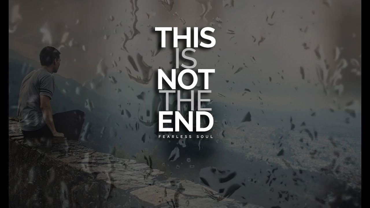 Image of: This Is Not The End Inspiring Speech On Depression Mental Health Youtube Youtube This Is Not The End Inspiring Speech On Depression Mental Health