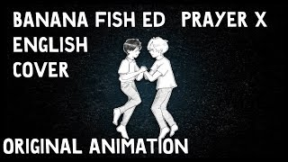 バナナフィッシュ/Banana Fish ED 「Prayer X」 English Cover Shuuta & (fan animation)