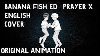 バナナフィッシュ/Banana Fish ED 「Prayer X」 English Cover Shuuta & (fan animation)