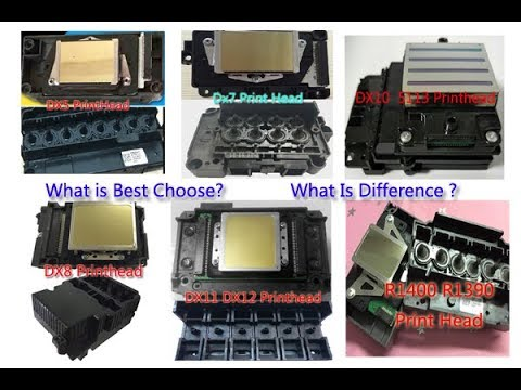 Which Is Best Epson DX5 DX7 DX8 DX10 DX12 R1400 Printhead? Difference?
