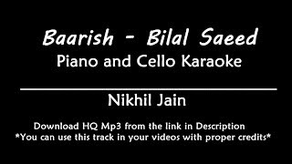 Baarish - Bilal Saeed Karaoke | Piano and Cello | Lyrics