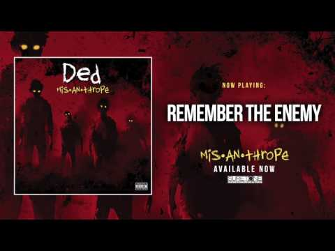 Ded - Remember The Enemy (Official Audio)