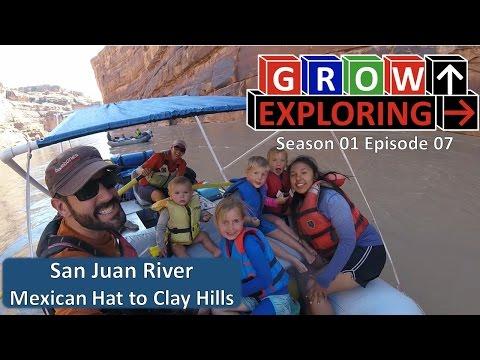 Grow Exploring S01E07 - San Juan River Rafting - Mexican Hat to Clay Hills