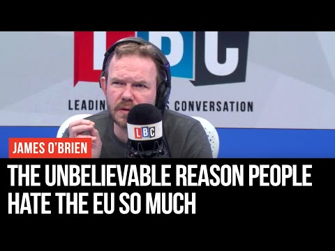 James O'Brien Reveals The Unbelievable Reason People Hate The EU So Much
