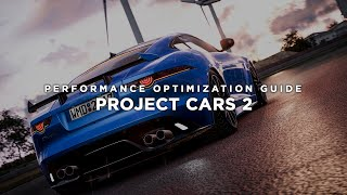 Project CARS 2 - How To Fix Lag/Get More FPS and Improve Performance