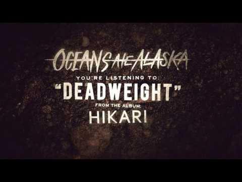 Oceans Ate Alaska - Deadweight