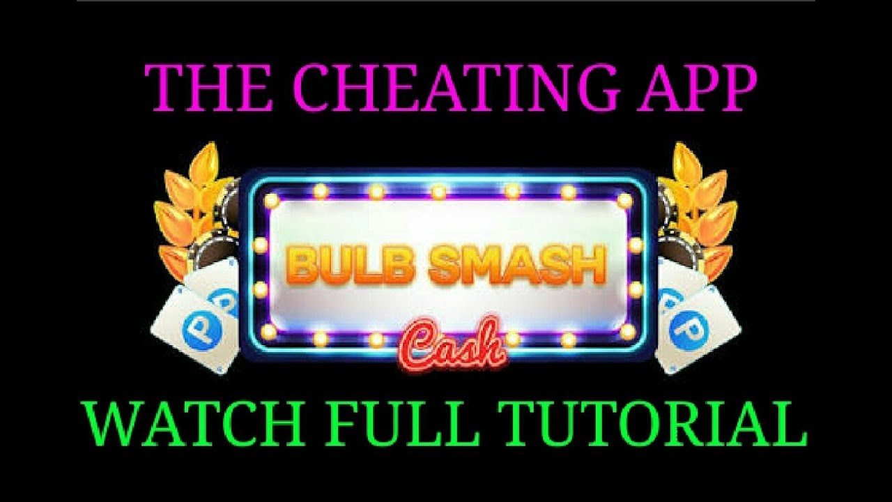 Bulb smash cash the fraud app (watch the full tutorial) by technology master