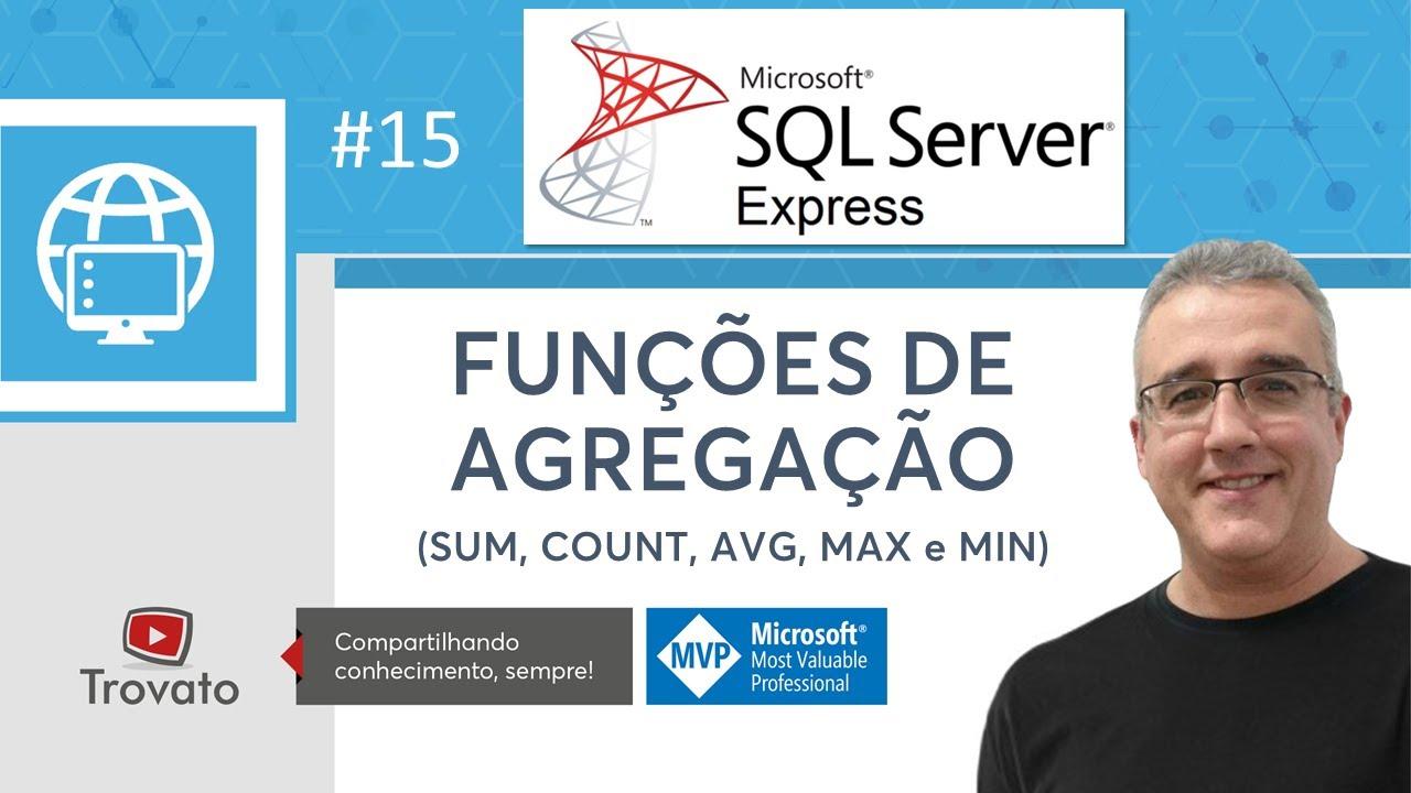 Download SQL SERVER - 15 - Funções de Agregação (SUM, COUNT, AVG, MAX e MIN)