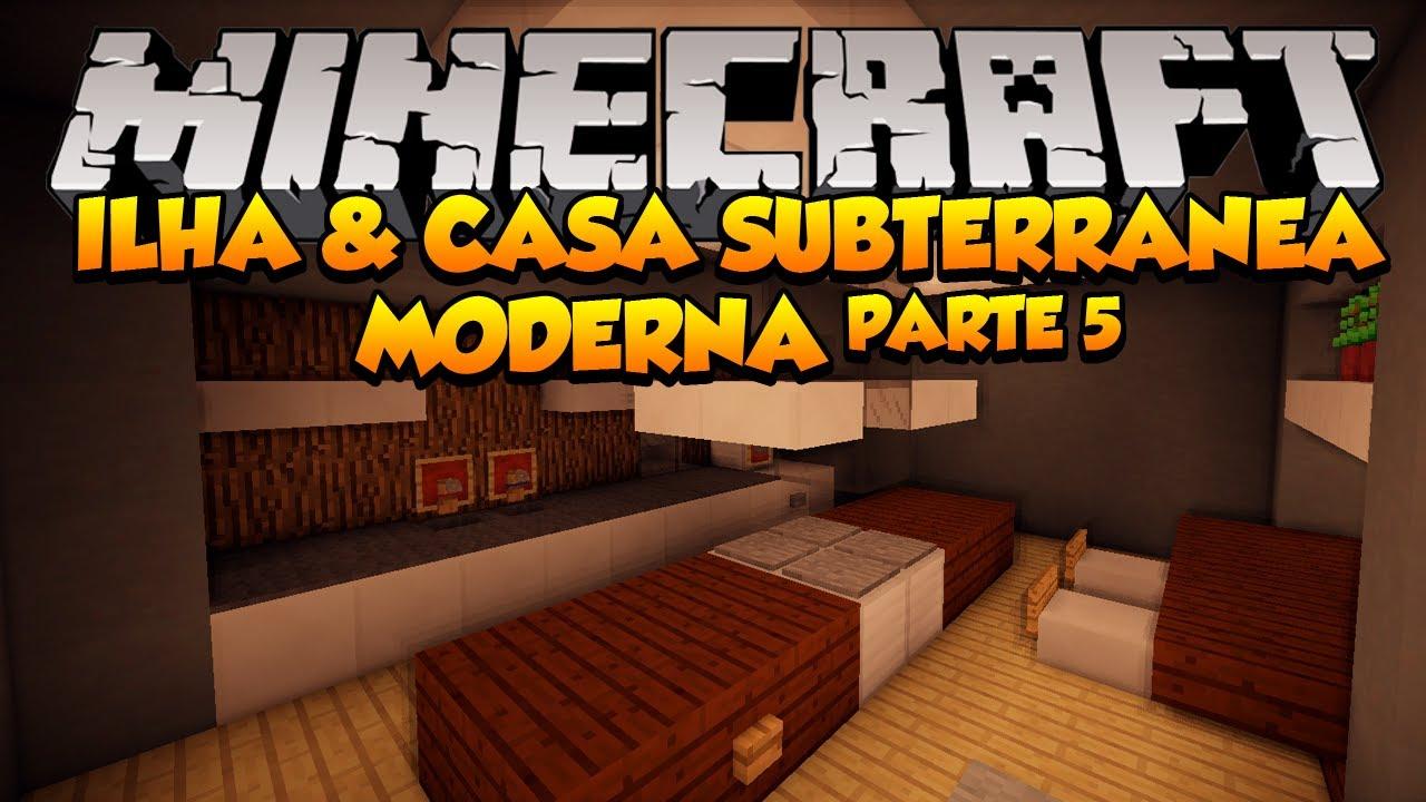 Minecraft ilha e casa subterr nea moderna parte 5 youtube for Casa moderna 1 8