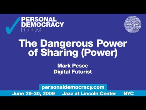 Mark Pesce - PdF2009 - The Dangerous Power of Sharing (Power)