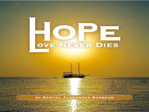 Hope (Love Never Dies)  -  Samuel Alexander Barbour