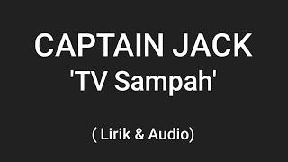 Captain Jack - TV Sampah (Lirik)