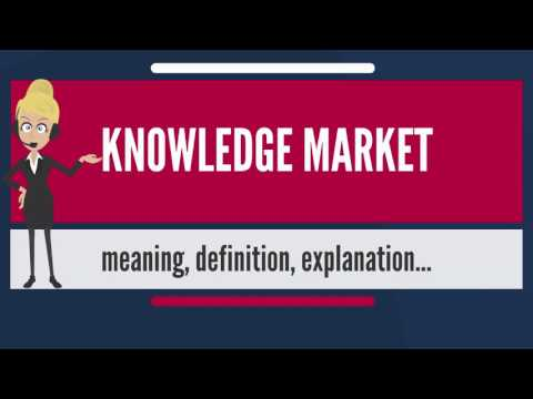 What is KNOWLEDGE MARKET? What does KNOWLEDGE MARKET mean? KNOWLEDGE MARKET meaning & explanation
