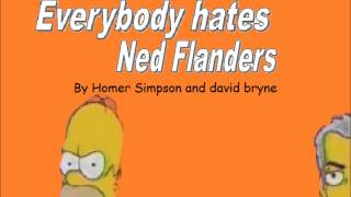 everybody hates ned flanders. with lyrics