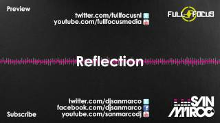 Full Focus & San Marco - Reflection (HQ Preview)